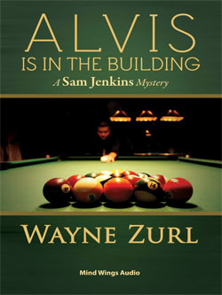 Alvis Is In The Building, A Sam Jenkins Mystery by Wayne Zurl