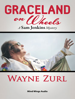 Graceland On Wheels, A Sam Jenkins Mystery by Wayne Zurl