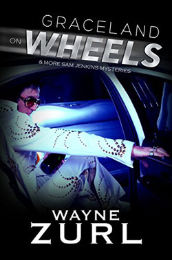Graceland On Wheels and Other Mysteries by Wayne Zurl